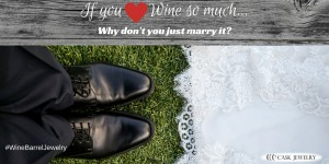 If you Love Wine so much Just Marry It
