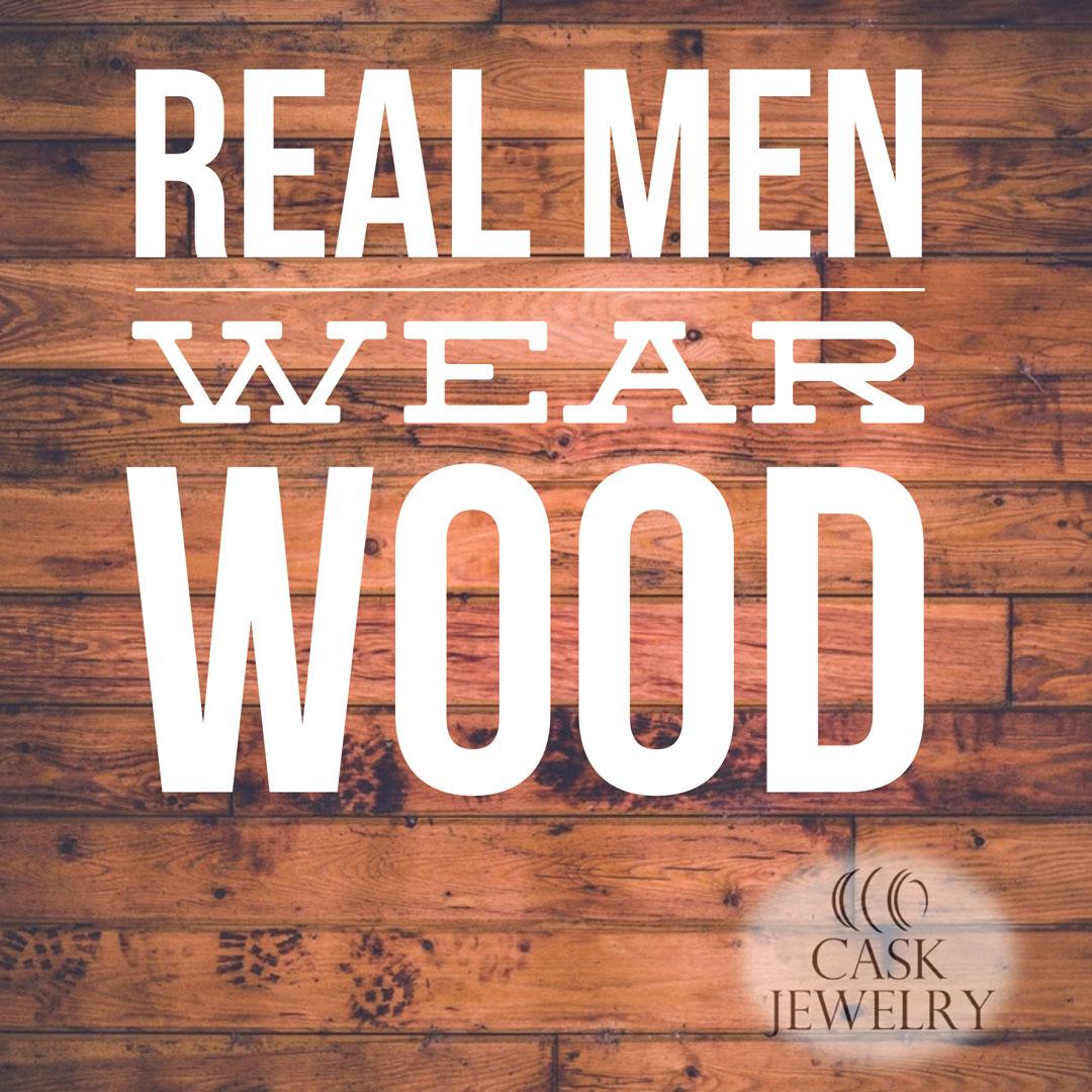 real-men-always-wear-wood